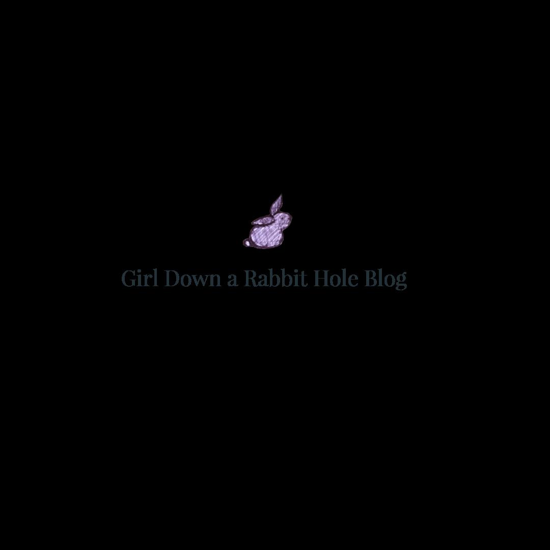 Girl Down a Rabbit Hole Blog